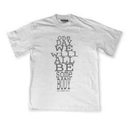 Buy One Day We Will All Be Some Body Grey T-Shirt